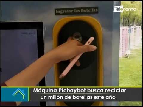 Máquina Pichaybot busca reciclar un millón de botellas este año