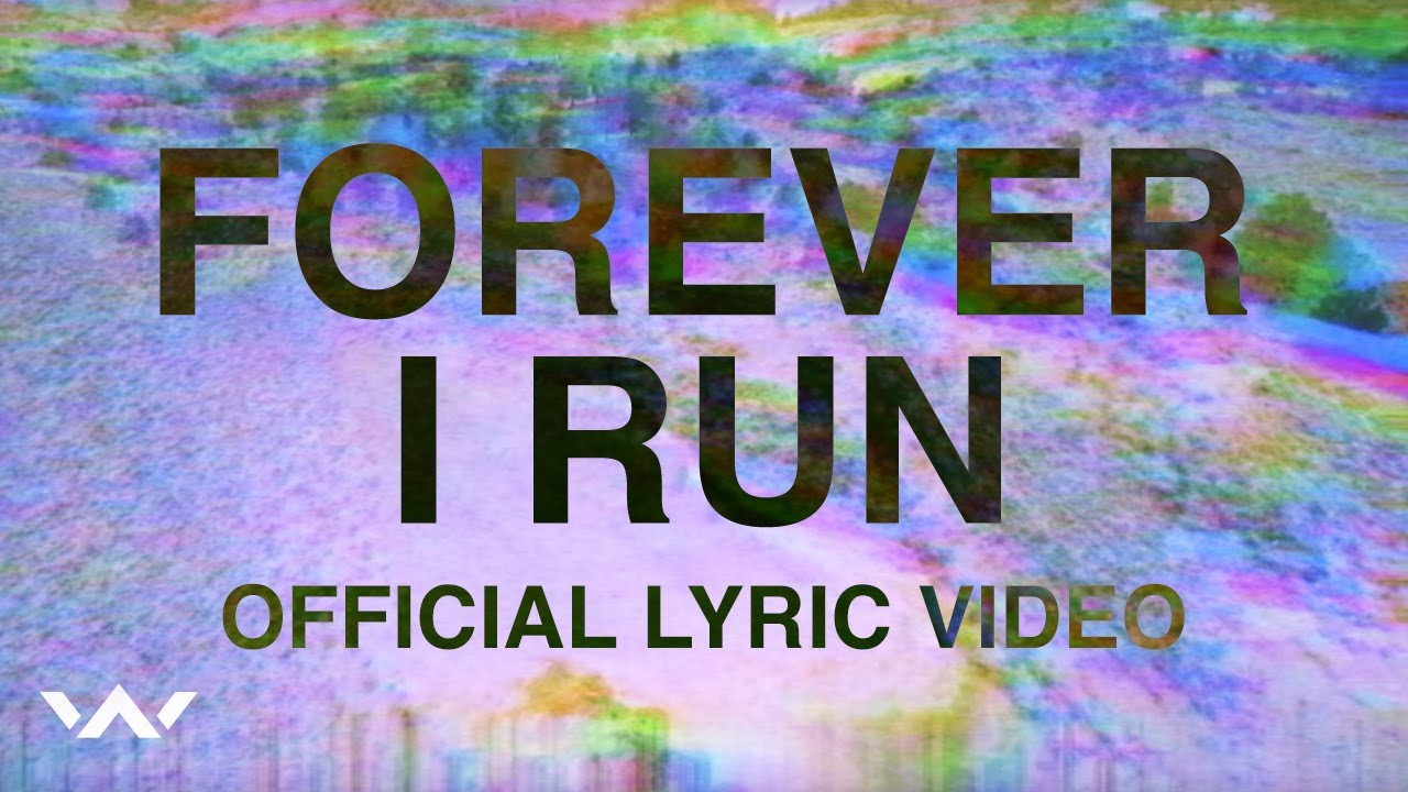 Forever I Run (Official Lyric Video)