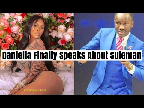Daniella Okeke Finally Speaks About Her  Relationship With Suleman