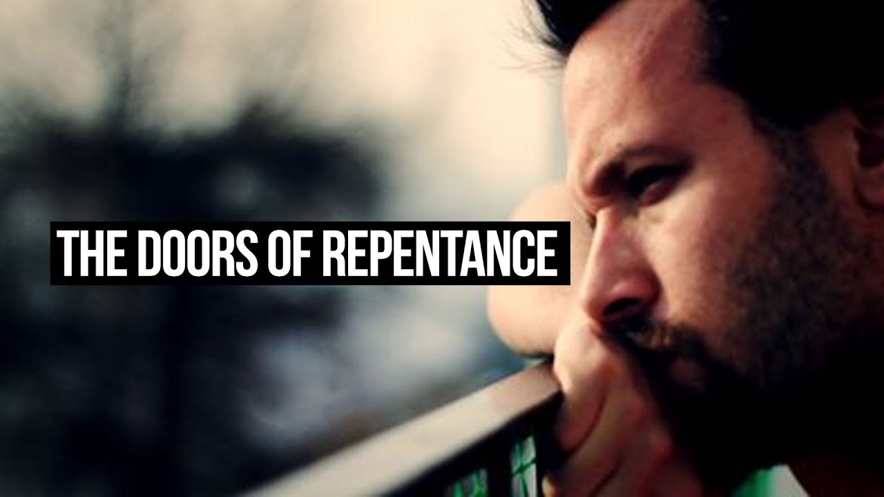 The Doors Of Repentance Are Open!