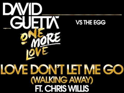 Love Don't Let Me Go (Walking Away) (Tocadisco remix)