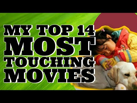 My TOP 14 Most Touching Movies