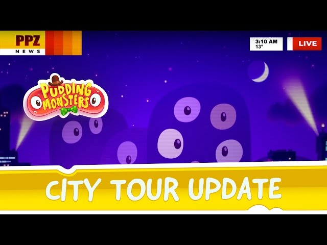 Pudding Monsters - City Tour Update