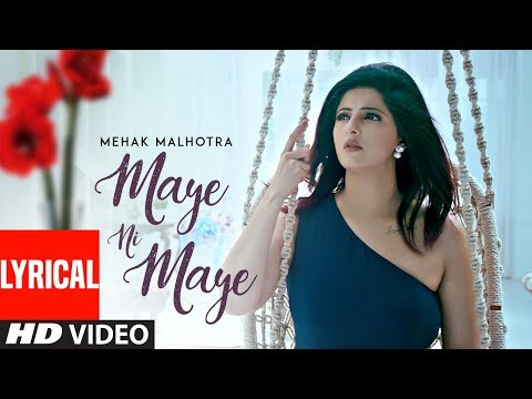 Maye Ni Maye: Mehak Malhotra (Full Lyrical Song)