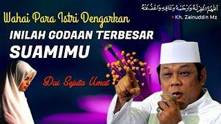 Video Godaan Terbesar Para Suami - Ceramah KH Zainuddin MZ MP3, 3GP, MP4, WEBM, AVI, FLV April 2019