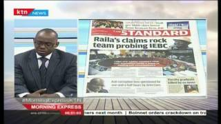 Press Review: These are Raila's claims that rock team probing IEBC