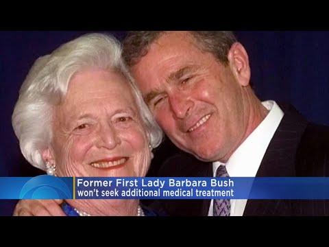 Barbara Bush Will Not Seek Additional Medical Treatment