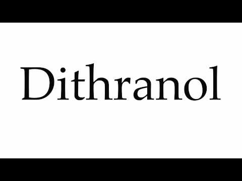 How to Pronounce Dithranol