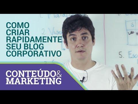 Como criar rapidamente seu blog corporativo - Conteúdo e Marketing