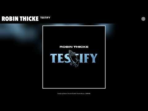Robin Thicke || Testify