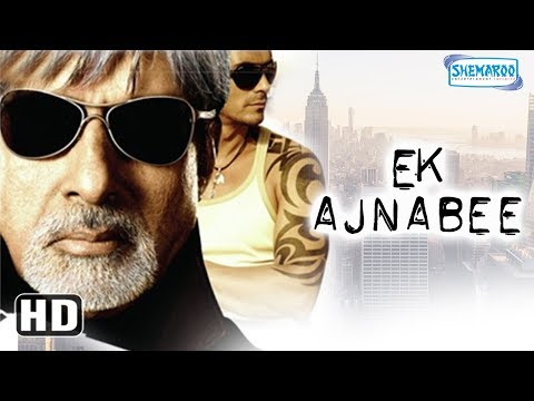 Ek Ajnabee (HD) Amitabh Bachchan, Arjun Rampal, Perizad Zorabian - Bollywood Movie With Eng Subtile