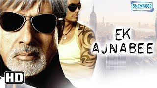 Video Ek Ajnabee (HD) Amitabh Bachchan, Arjun Rampal, Perizad Zorabian - Bollywood Movie With Eng Subtile MP3, 3GP, MP4, WEBM, AVI, FLV September 2018