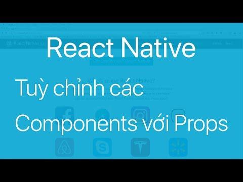 04-Tuỳ chỉnh các React Native Component với props