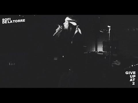 Sofi de la Torre - Give Up At 2
