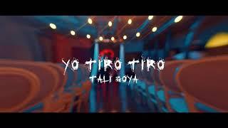 Yo Tiro Tiro  Tali Goya
