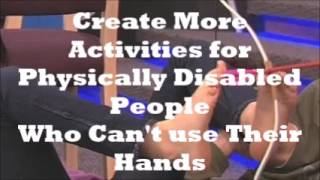 My petition: https://www.change.org/p/create-more-activities-for-physically-disabled-people-who-can-t-use-their-hands My links - My blog: http://ailsas.wixsi...