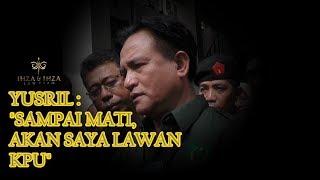 Download Video YUSRIL : SAMPAI MATI AKAN SAYA LAWAN KPU MP3 3GP MP4