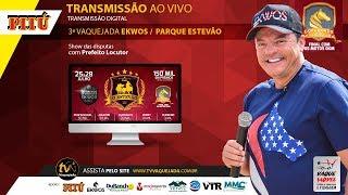 3ª Grande Vaquejada EKWOS Parque Estevão - Copa EKWOS