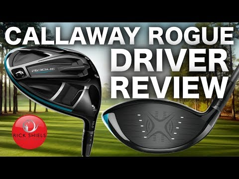 NEW CALLAWAY ROGUE DRIVER FULL REVIEW - RICK SHIELS