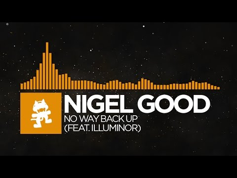 [Progressive House] - Nigel Good - No Way Back Up (feat. Illuminor) [Monstercat Release]