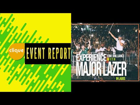 Major Lazer ~Diplo, Jillionaire and Walshy Fire deliver a night of EDM brilliance at Lagos concert