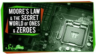 Moore's Law and The Secret World Of Ones And Zeroes - YouTube
