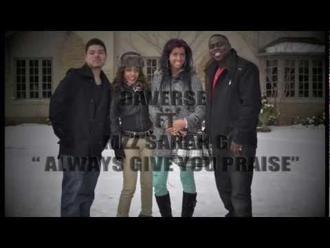 Da'Verse Ft. Mzz Sarah G - Always Give You Praise @daversemusic @mzzsarahg