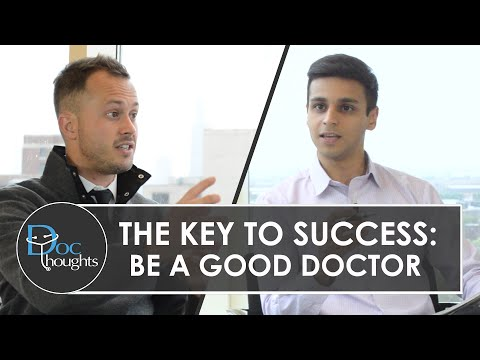 The Key to Success: Be a Good Doctor