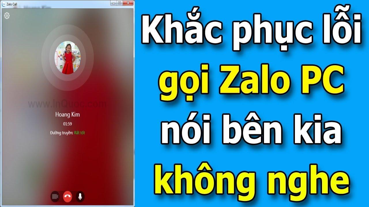 Hướng dẫn khắc phục lỗi gọi điện trên Zalo PC: bên đây nói bên kia không nghe gì hết