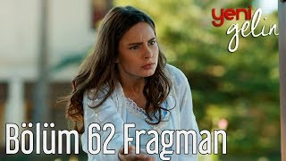 Yeni Gelin 62. Bölüm Fragman