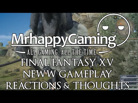 NEW Final Fantasy XV Gameplay Reactions & Thoughts (Stream Highlight)