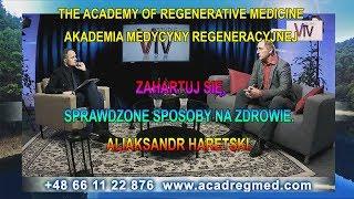Zahartuj Się, Sprawdzone Sposoby Na Zdrowie. Aliaksandr Haretski. Akademia Medycyny Regeneracyjnej.