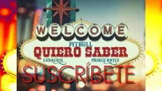PitbullftPrince Royceft Ludacris - Quiero Saber