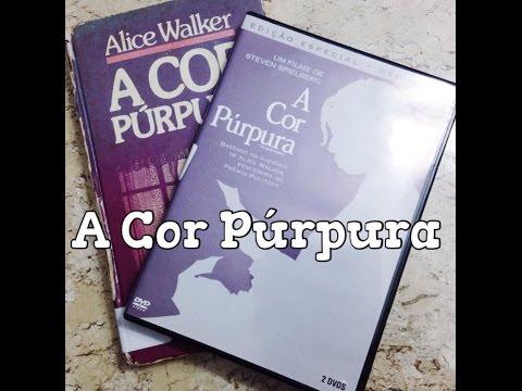 A Cor Púrpura, de Alice Walker (LIVRO + FILME)