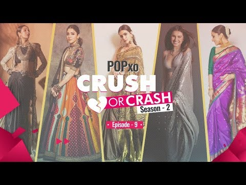 POPxo Crush Or Crash: Season 2 - Episode 9 - POPxo Fashion