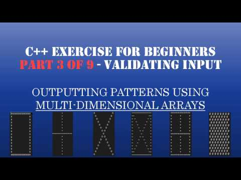 C++ Learn To Program – C++ Multidimensional Arrays & Loops to Create Patterns – Pt3: C++ Validating Input
