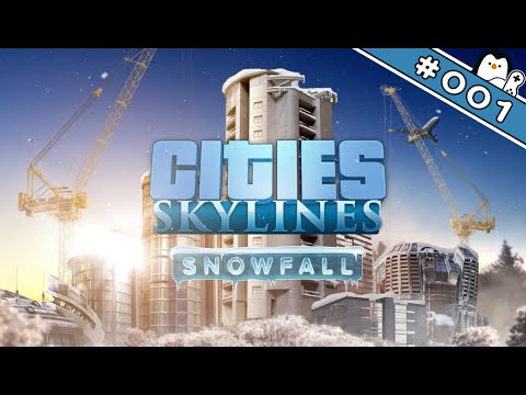 Cities Skylines Snowfall Gameplay German #001 - Let It Snow [Let's Play Snowfall Deutsch]