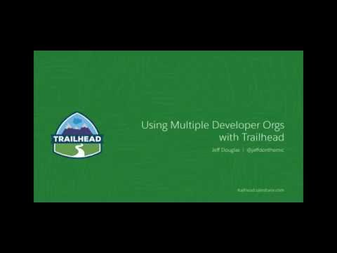 Using Multiple Developer Orgs with Trailhead