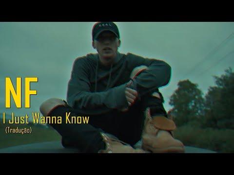 NF - I Just Wanna Know (Legendado/Tradução)