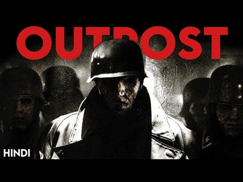 Outpost (2008) Story Explained | Hindi | Asli Betaal ?