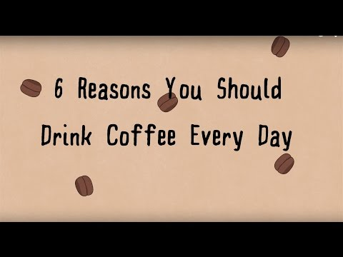 6 Reasons You Should Drink Coffee Every Day