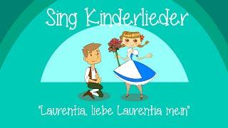 Laurentia, Liebe Laurentia Mein - Kinderlieder Zum Mitsingen   Sing Kinderlieder