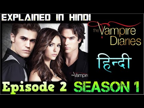 The Vampire Diaries Season 1 Episode 2 Explained In Hindi  वैम्पायर डायरीज स्टोरी - DEMON REAL FACE