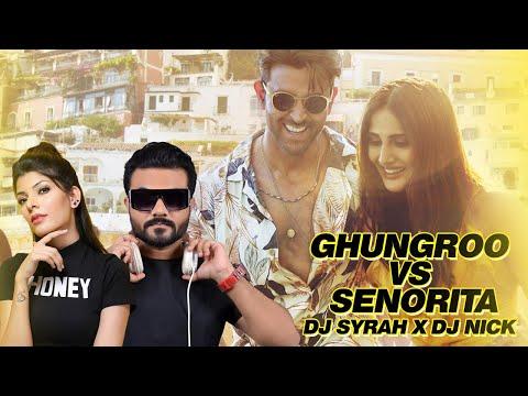 Ghungroo Vs Senorita (Remix) | DJ Syrah x DJ Nick | WAR | Hrithik Roshan | Vaani Kapoor