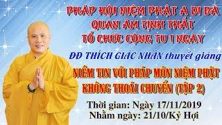 Niềm Tin Với Pháp Môn Niệm Phật Không Thoái Chuyển tập 2 ngày 17/11/2019