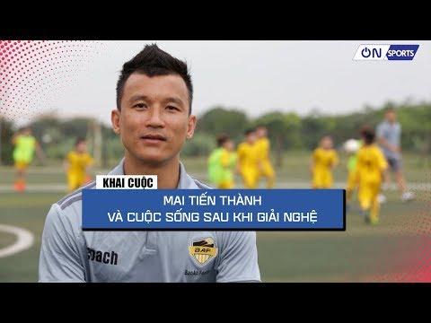 Mai Tiến Thành và cuộc sống sau khi giải nghệ | Khai cuộc V.League - Thời lượng: 24:23.