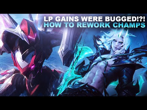 LP GAINS WERE ACTUALLY BUGGED!?! HOW TO REWORK CHAMPS? | League of Legends