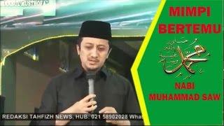 Video Cerita Ust. Yusuf Mansur Mimpi Bertemu Nabi Muhammad S.A.W MP3, 3GP, MP4, WEBM, AVI, FLV September 2018