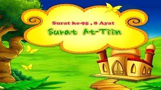 Animasi Juz Amma 95 At Tiin - Muhammad Thoha Al Junayd