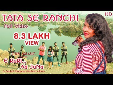 Video TATA SE RANCHI || New Nagpuri Song || E KURI AA JANA || New Santali Nagpuri Album 2018 download in MP3, 3GP, MP4, WEBM, AVI, FLV January 2017